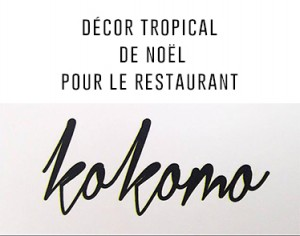 herbesfauves-fleuriste-bordeaux-evenementiel-décor-installationflorale-tropical-noel-fetes-restaurantkokomo
